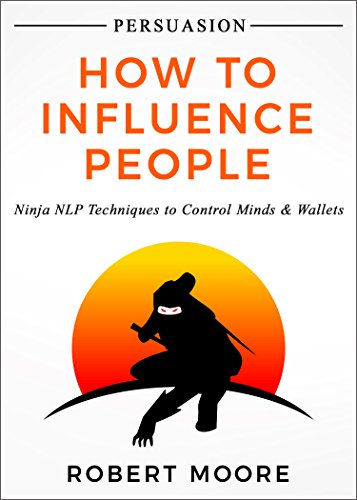 Amazon persuasion how to influence people ninja nlp persuasion how to influence people ninja nlp techniques to control minds wallets fandeluxe Choice Image