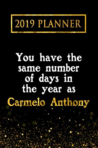 58dce962457 2019 Planner: You Have The Same Number Of Days In The Year As Carmelo  Anthony