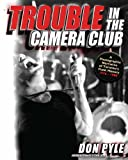 Trouble in the Camera Club, Don Pyle, 1550229664