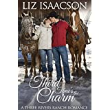 Third Time's the Charm: An Inspirational Western Romance (Three Rivers Ranch Romance Book 2)