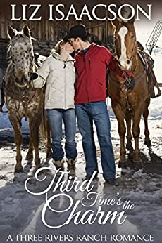 Third Time's the Charm (Three Rivers Ranch Romance Book 2)