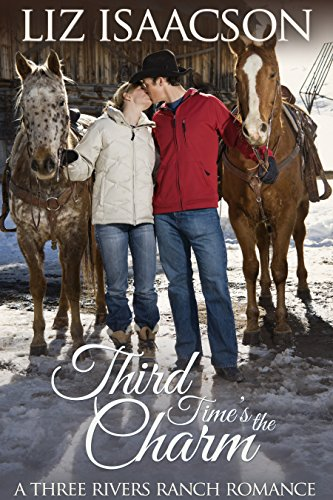 Third Time's the Charm (Three Rivers Ranch Romance Book 2) by [Isaacson, Liz, Johnson,Elana]