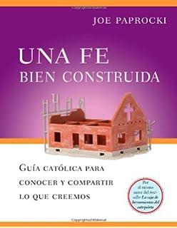 Una Fe Bien Construida: Guia catolica para conocer y compartir lo que creemos (Toolbox