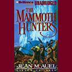 The Mammoth Hunters: Earth's Children, Book 3 | Jean M. Auel