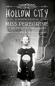 vignette de 'Miss Peregrine et les enfants particuliers n° 2<br /> Hollow City (Ransom Riggs)'
