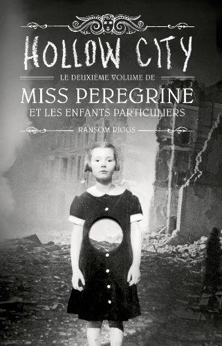 Miss Peregrine et les enfants particuliers n° 2 Hollow city
