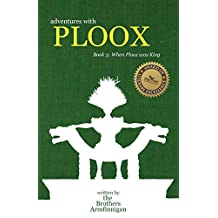 Adventures with Ploox: Book III: When Ploox Was King