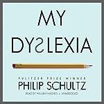 My Dyslexia | Philip Schultz