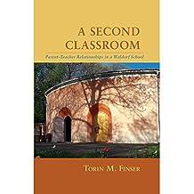 A Second Classroom: Parent-Teacher Relationships in a Waldorf School