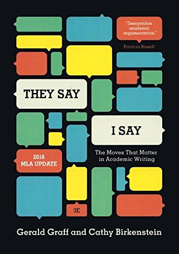 They Say, I Say (2016 MLA Update) (Turtleback School & Library Binding Edition) by Cathy Birkenstein, Gerald Graff.pdf