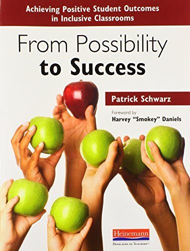 From Possibility to Success: Achieving Positive Student Outcomes in Inclusive Classrooms by Schwarz, Patrick (2013) Paperback