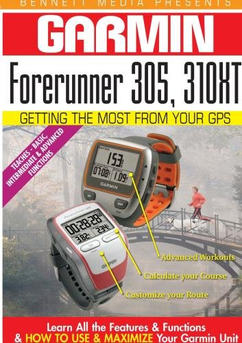 Garmin Getting the Most From Your GPS: Forerunner 305, ()