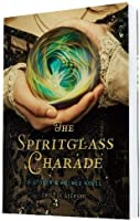 The Spiritglass Charade: A Stoker & Holmes