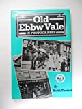 Old Ebbw Vale in Photographs, Thomas, Keith, 0900807547