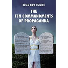 The Ten Commandments of Propaganda