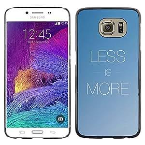 Be Good Phone Accessory // Dura Cáscara cubierta Protectora Caso Carcasa Funda de Protección para Samsung Galaxy S6 SM-G920 // More Less Text Inspirational Minimalism Blue