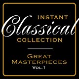 Instant Classical Collection - Greatest Masterpieces, Vol.1