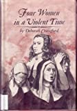 Four Women in a Violent Time, Deborah Crawford, 0517503131