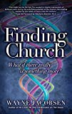 img - for Finding Church: What If There Really Is Something More? book / textbook / text book