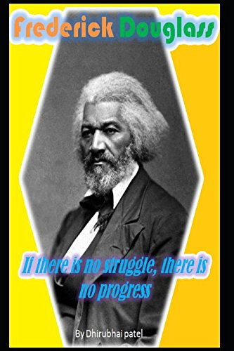 Frederick Douglass: If there is no struggle, there is no progress PDF