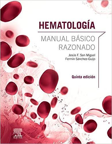 Hematología, manual básico razonado de Jesús F. San Miguel y Fermín Sánchez-Guijo