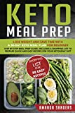 img - for Keto Meal Prep: Lose Weight and Save Time with a 30-Day Keto Meal Plan for Beginner. Step by Step Meal Prep Guide, Includes a Shopping List to Prepare Quick and Easy Recipes for your Ketogenic Diet book / textbook / text book