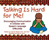 Talking Is Hard for Me! Encouraging Communication in Children with Speech-Language Difficulties