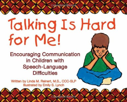 Talking Is Hard for Me! Encouraging Communication in Children with Speech-Language Difficulties by Brand: Woodbine House