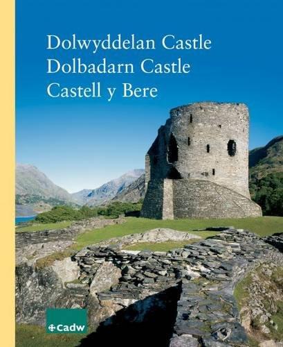 Dolwyddelan Castle - Dolbadarn Castle - Castell Y Bere Dolbadarn Castle