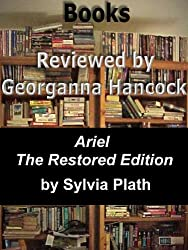 Review of ARIEL RESTORED by Sylvia Plath (Books Reviewed by Georganna Hancock Book 7)