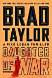 Book cover from Daughter of War: A Pike Logan Thriller by Brad Taylor