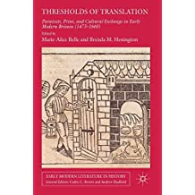 Thresholds of Translation: Paratexts, Print, and Cultural Exchange in Early Modern Britain (1473-1660)