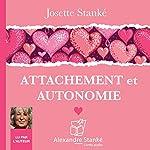Attachement et autonomie   Josette Stanké