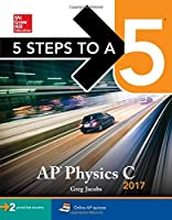 5 Steps to a 5 AP Physics C 2017 Edition