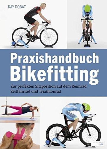 praxishandbuch-bikefitting-zur-perfekten-sitzposition-auf-dem-rennrad-zeitfahrrad-und-triathlonrad
