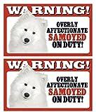 2 Count Warning! Overly Affectionate Samoyed On Duty! Dog Sign with Bonus