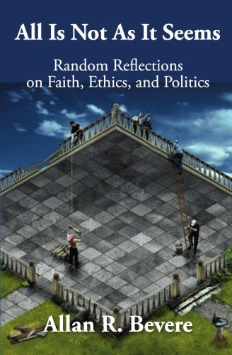 Download All Is Not As It Seems: Random Reflections on Faith, Ethics, and Politics pdf epub