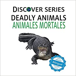 Amazon.com: Deadly Animals / Animales Mortales (Xist Kids Bilingual Spanish English) (9781532403170): Xist Publishing, Victor Santana: Books
