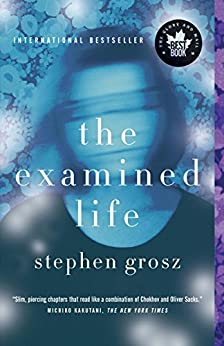 The Examined Life by [Grosz, Stephen]