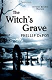 The Witch's Grave: A Fever Devilin Mystery