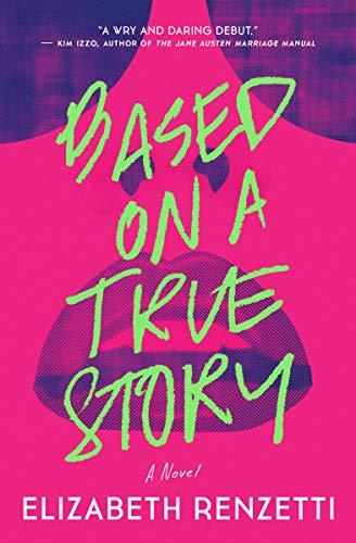 Based on a True Story: A Novel