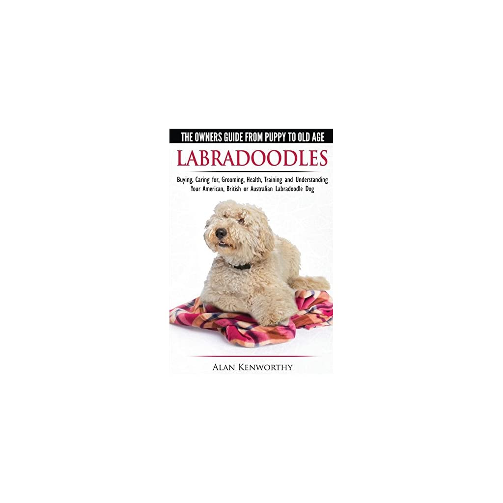 Labradoodles-The-Owners-Guide-from-Puppy-to-Old-Age-for-Your-American-British-or-Australian-Labradoodle-Dog