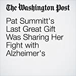 Pat Summitt's Last Great Gift Was Sharing Her Fight with Alzheimer's | Sally Jenkins
