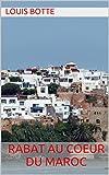 Rabat Au coeur du Maroc (French Edition)