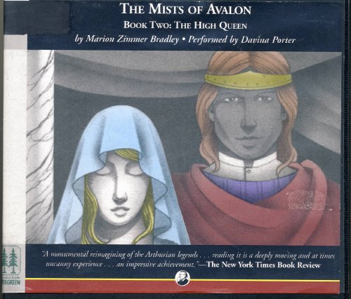 The Mists of Avalon. Book 2: The High Queen (The High Queen, Book 2)