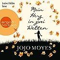 Mein Herz in zwei Welten (Lou Clarke 3) Hörbuch von Jojo Moyes Gesprochen von: Luise Helm