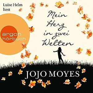 Jojo Moyes - Mein Herz in zwei Welten (Lou Clarke 3)