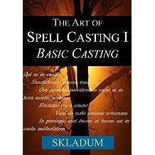The Art of Spell Casting I: Basic Casting