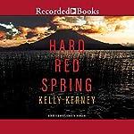 Hard Red Spring | Kelly Kerney