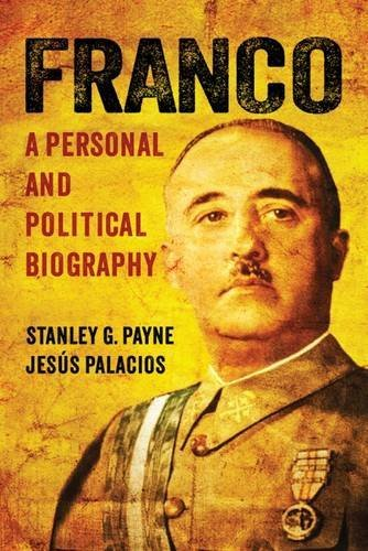 Franco: A Personal and Political Biography by Stanley G. Payne (2014-10-30)